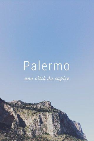 Palermo una città da capire