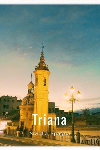 Triana Siviglia, Spagna