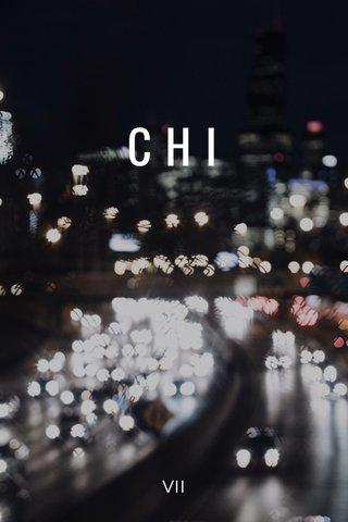 CHI VII