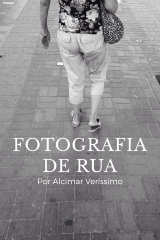 FOTOGRAFIA DE RUA Por Alcimar Veríssimo
