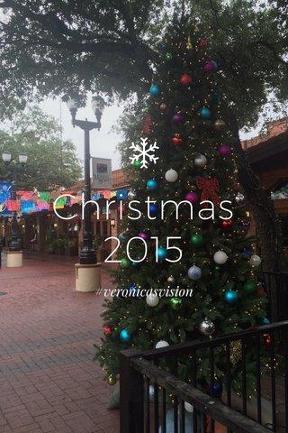 Christmas 2015 #veronicasvision