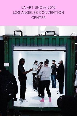 LA ART SHOW 2016 LOS ANGELES CONVENTION CENTER