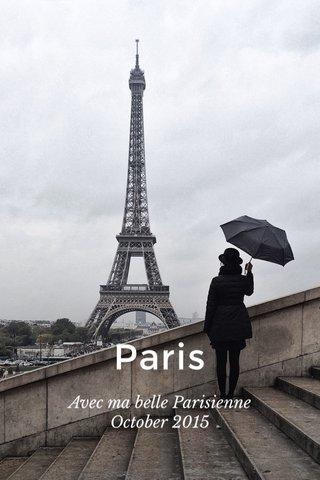 Paris Avec ma belle Parisienne October 2015