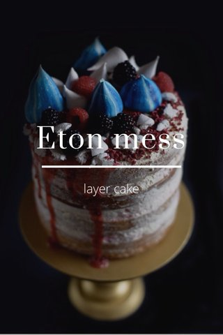 Eton mess layer cake