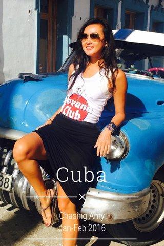 Cuba Chasing Amy Jan-Feb 2016
