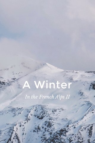 A Winter In the French Alps II