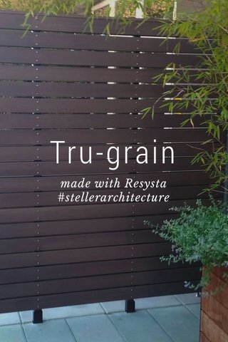 Tru-grain made with Resysta #stellerarchitecture