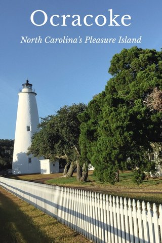 Ocracoke North Carolina's Pleasure Island