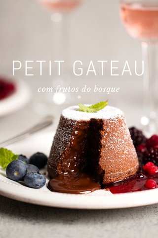 PETIT GATEAU com frutos do bosque *