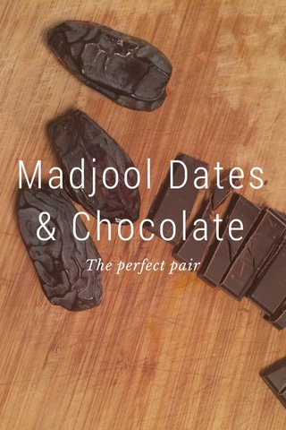 Madjool Dates & Chocolate The perfect pair