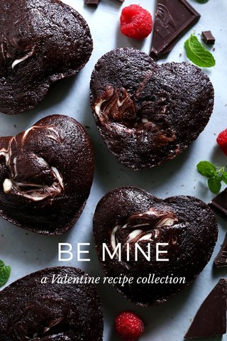 BE MINE a Valentine recipe collection
