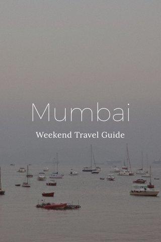 Mumbai Weekend Travel Guide