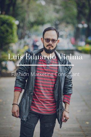 Luis Eduardo Vielma Fashion Marketing Consultant