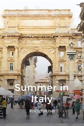 Summer in Italy #cityglimpses