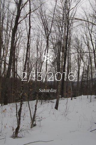 2/13/2016 Saturday