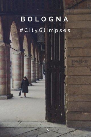 BOLOGNA #CityGlimpses