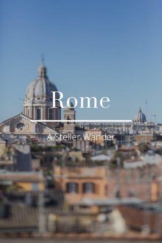 Rome A Steller Wander