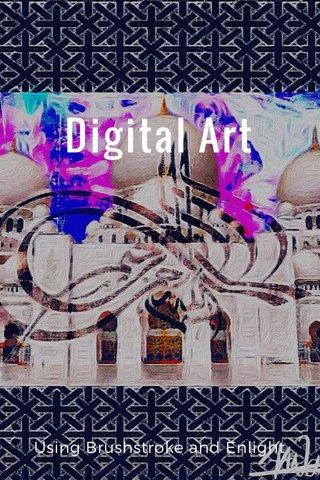Digital Art Using Brushstroke and Enlight