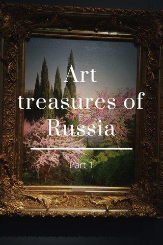 Art treasures of Russia Part 1
