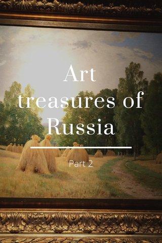 Art treasures of Russia Part 2