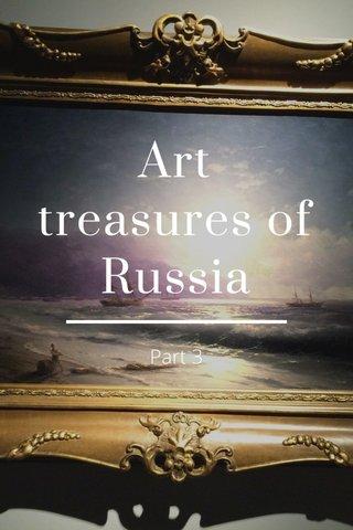 Art treasures of Russia Part 3