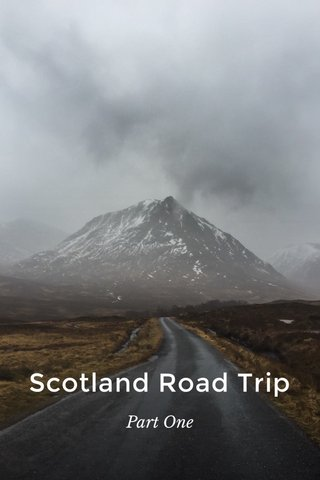 Scotland Road Trip Part One