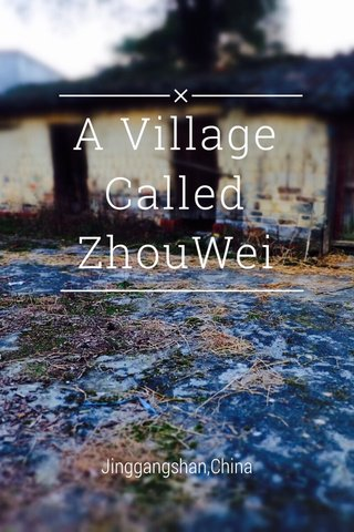 A Village Called ZhouWei Jinggangshan,China