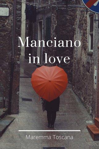Manciano in love Maremma Toscana
