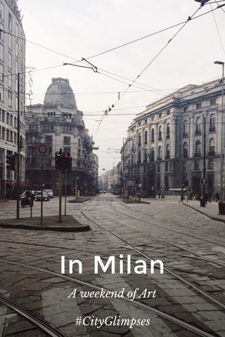 In Milan A weekend of Art #CityGlimpses