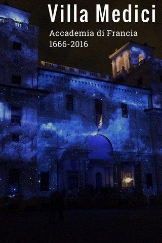 Villa Medici Accademia di Francia 1666-2016