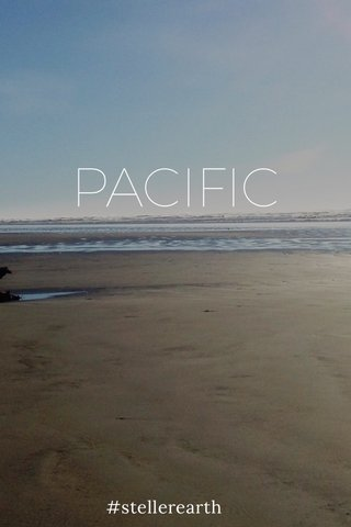 PACIFIC #stellerearth
