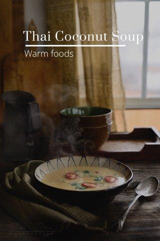 Thai Coconut Soup Warm foods