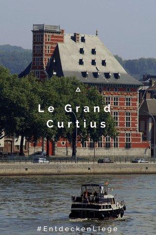 Le Grand Curtius #EntdeckenLiege