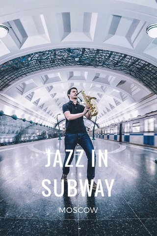 JAZZ IN SUBWAY MOSCOW