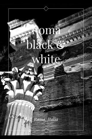 Roma black & white Roma, Italia