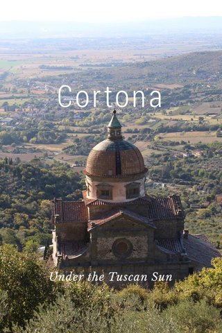 Cortona Under the Tuscan Sun
