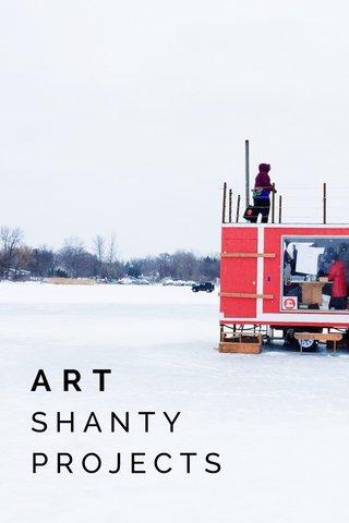 ART SHANTY PROJECTS