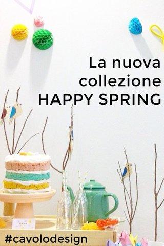 La nuova collezione HAPPY SPRING #cavolodesign