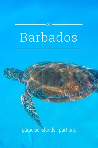 Barbados | paradise islands - part one |