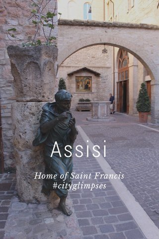 Assisi Home of Saint Francis #cityglimpses