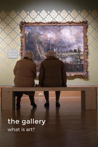 the gallery what is art?