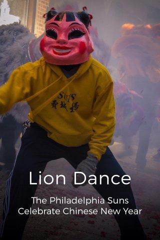 Lion Dance The Philadelphia Suns Celebrate Chinese New Year