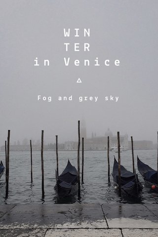 WIN TER in Venice Fog and grey sky