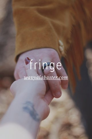 fringe wavyalabaster.com