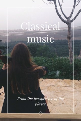 Classical music From the perspective of the player