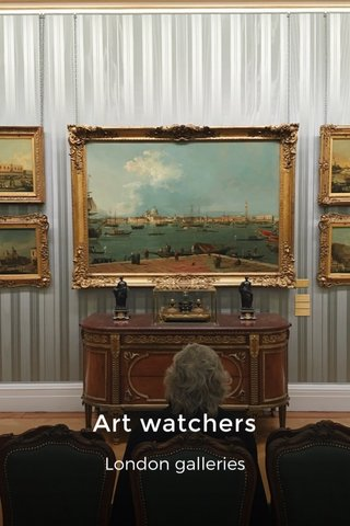 Art watchers London galleries
