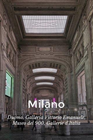 Milano Duomo, Galleria Vittorio Emanuele, Museo del 900, Gallerie d'Italia