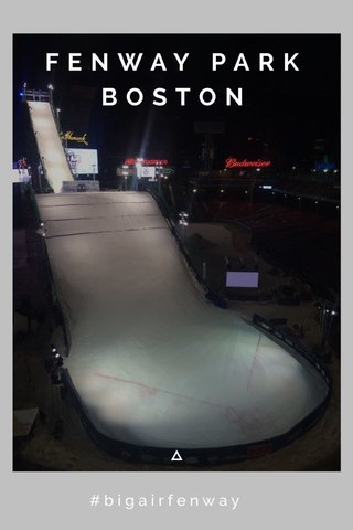 FENWAY PARK BOSTON #bigairfenway