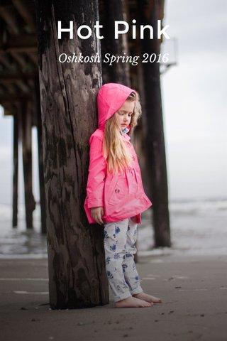 Hot Pink Oshkosh Spring 2016