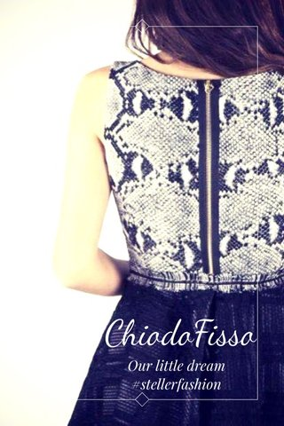 ChiodoFisso Our little dream #stellerfashion
